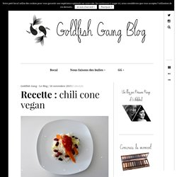 Recette : chili cone vegan - Goldfish Gang Blog