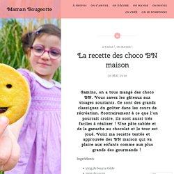 La recette des choco BN maison – Maman Bougeotte