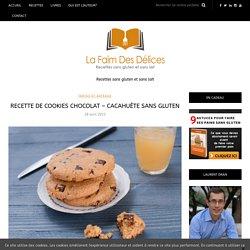 Recette de cookies chocolat - cacahuète sans gluten - La Faim Des Délices