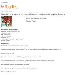Recette de Chocolat fourré au caramel beurre salé et noix de Carmen et à la cerise Amarena