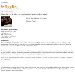 Recette de Chocolat fourré à la crème caramel au beurre salé aux noix