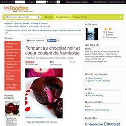 Recette de Fondant au chocolat noir et coeur coulant de framboise