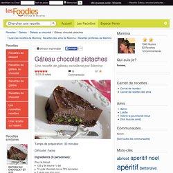 Recette de Gâteau chocolat pistaches