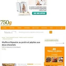 Muffins d'épautre au pralin et pépites aux deux chocolats - Notée 4.5