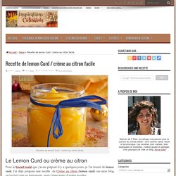 Recette de lemon Curd / crème au citron facile