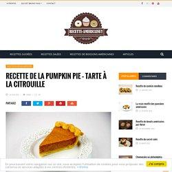 Recette de la pumpkin pie - Tarte à la citrouille - Recette Américaine