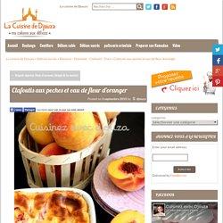 Recette clafoutis aux peches et eau de fleur d'oranger