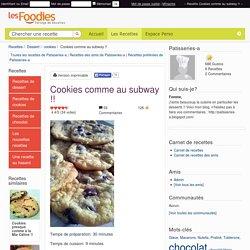 Recette de Cookies comme au subway !!