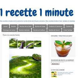 1 recette 1 minute: Pesto à la coriandre fraîche