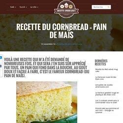 Recette du cornbread - Pain de maïs - Recette Américaine