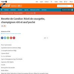 Recette de Candice: Rösti de courgette, champignon rôti et œuf poché