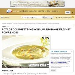 Recette pour Potage courgette-oignons au fromage frais et poivre noir