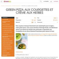 Recette Green Pizza aux courgettes et crème aux herbes - FemininBio