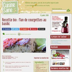flan de courgettes au basilic - Cuisine saine : recettes sans gluten, vegan ou paléo