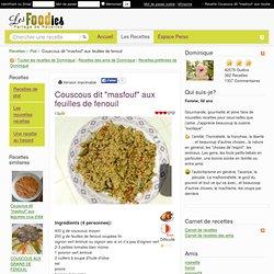 """Recette de Couscous dit """"masfouf"""" aux feuilles de fenouil"""