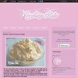 Recette crème au beurre simple - Fairy Cake