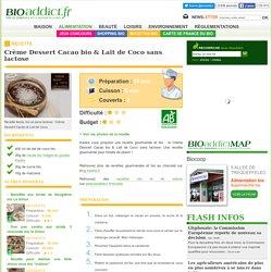 Recette bio : Crème Dessert Cacao bio & Lait de Coco sans lactose