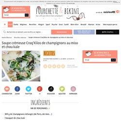 Recette de Soupe crémeuse Croq'Kilos de champignons au miso et chou kale