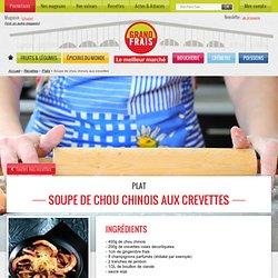 Soupe de chou chinois aux crevettes avec les produits Grand Frais - marché halle