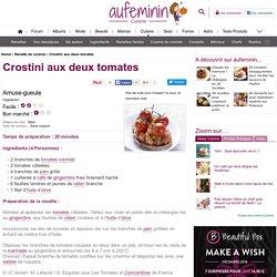 Recette Crostini aux deux tomates, notre recette Crostini aux deux tomates