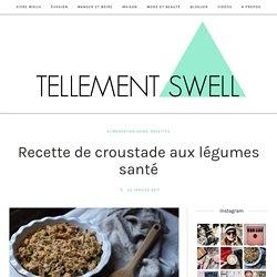Recette de croustade aux légumes d'hiver - Tellement Swell