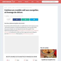 Recette de crumble aux courgettes et fromage de chèvre