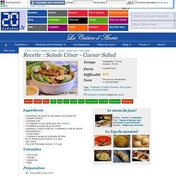 Recette Salade César - Caesar Salad