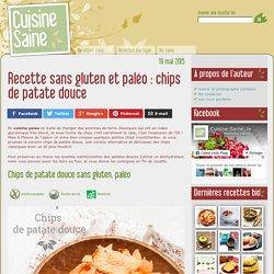 Recette sans gluten et paléo : chips de patate douce - Cuisine saine : recettes sans gluten, bio et paléo