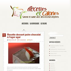 Recette dessert poire chocolat : le flan à l'agar agar