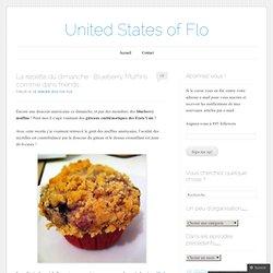 La recette du dimanche : Blueberry Muffins comme dans friends « United States of Flo