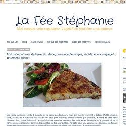 La Fée Stéphanie: Röstis de pommes de terre et salade, une recette simple, rapide, économique,et tellement bonne!