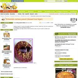 Recette Entremets cerises-yaourt (dessert tout léger) par le blog pause-nature
