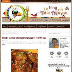 Recette express : ananas caramélisé selon Tatie Maryse