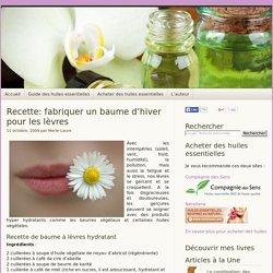 Recette: fabriquer un baume d'hiver pour les lèvres