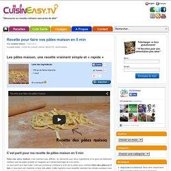 Recette pour faire vos pâtes maison en 5 min