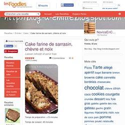 Recette de Cake farine de sarrasin, chèvre et noix