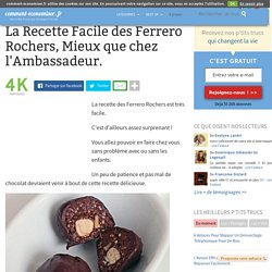 La Recette Facile des Ferrero Rochers, Mieux que chez l'Ambassadeur.