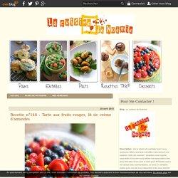 Recette n°148 : Tarte aux fruits rouges, lit de crème d'amandes - La cuisine de Noémie