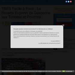 TRÈS Facile à Faire : La Recette Express du Gaspacho aux Tomates et Poivrons.