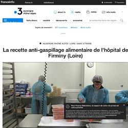 FRANCE 3 16/10/18 La recette anti-gaspillage alimentaire de l'hôpital de Firminy (Loire)