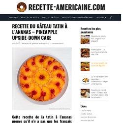 Gâteau tatin à l'ananas - Pineapple Upside-Down Cake