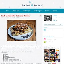 Recette de gaufres chocolat noix de coco banane