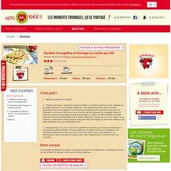 Recette La vache qui rit : Gaufres Courgettes et fromage La vache qui rit®