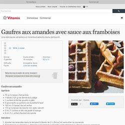 Recette de gaufres aux amandes avec sauce aux framboises