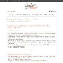 Recette de génoise pour gâteau roulé ou bûche de Noël (sans beurre)