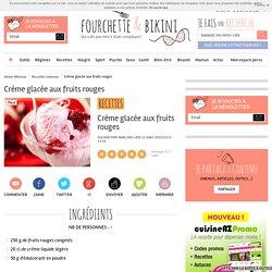 Recette de Crème glacée aux fruits rouges