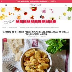 Recette de gnocchis poêlés patate douce, mozzarella et basilic pour bébé (Dès 11 mois)