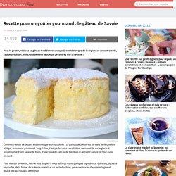 Recette pour un goûter gourmand : le gâteau de Savoie