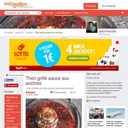 Recette de Thon grillé sauce aux anchois