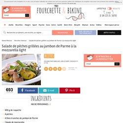 Recette de Salade de pêches grillées au jambon de Parme à la mozzarella light